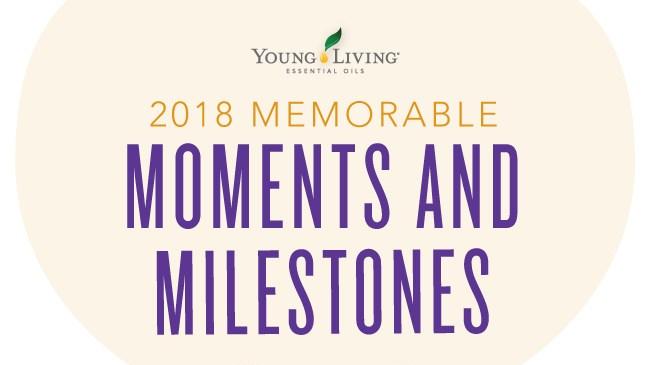 2018 Memorable Moments &Milestones